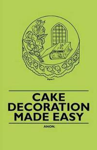 Cake Decoration Made Easy