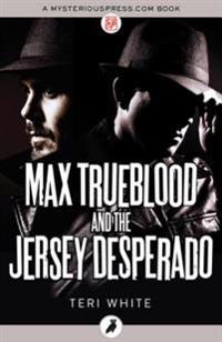 Max Trueblood and the Jersey Desperado