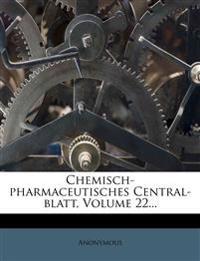 Chemisch-pharmaceutisches Central-blatt, Volume 22...