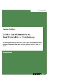 Naivitat Der Ich-Erzahlerin ALS Erzahlperspektive / Erzahlhaltung