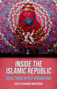 Inside the Islamic Republic: Social Change in Post-Khomeini Iran