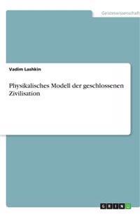 Physikalisches Modell Der Geschlossenen Zivilisation
