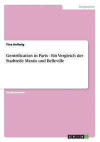 Gentrification in Paris - Ein Vergleich Der Stadtteile Marais Und Belleville