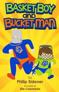 Basket Boy and Bucket Man