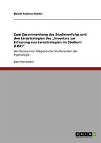 """Zum Zusammenhang Des Studienerfolgs Und Den Lernstrategien Des """"Inventars Zur Erfassung Von Lernstrategien Im Studium (List)"""""""