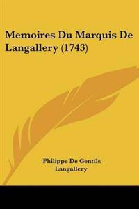 Memoires Du Marquis De Langallery