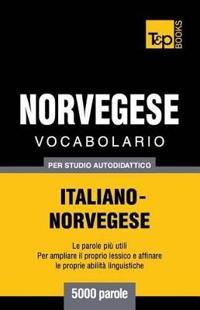 Vocabolario Italiano-Norvegese Per Studio Autodidattico - 5000 Parole
