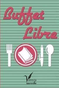 Buffet Libre: Coleccion de Relatos