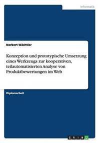 Konzeption Und Prototypische Umsetzung Eines Werkzeugs Zur Kooperativen, Teilautomatisierten Analyse Von Produktbewertungen Im Web