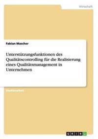 Unterstutzungsfunktionen Des Qualitatscontrolling Fur Die Realisierung Eines Qualitatsmanagement in Unternehmen
