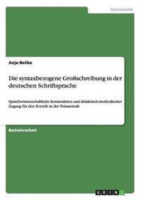 Die Syntaxbezogene Groschreibung in Der Deutschen Schriftsprache