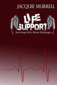 Life Support: Surviving Life's Worse Challenges