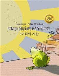 Cinco Metros de Tiempo/5 Miteoui Sigan: Libro Infantil Ilustrado Espanol-Coreano (Edicion Bilingue)
