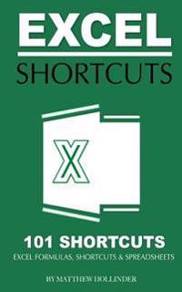 Excel Shortcuts 101 Shortcuts: Excel Formulas, Shortcuts & Spreadsheets