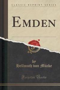Emden (Classic Reprint)