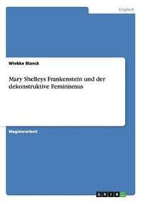 Mary Shelleys Frankenstein Und Der Dekonstruktive Feminismus