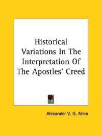 Historical Variations in the Interpretation of the Apostles' Creed