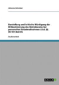 Darstellung Und Kritische Wurdigung Der Mitbestimmung Des Betriebsrates Bei Personellen Einzelmassnahmen I.S.D. 99-101 Betrvg