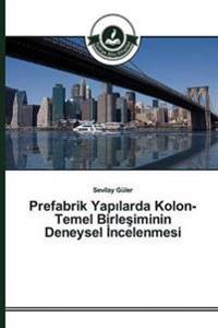 Prefabrik Yap Larda Kolon-Temel Birle Iminin Deneysel Ncelenmesi