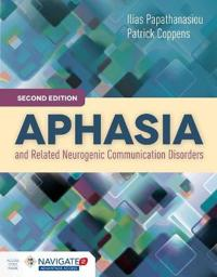 Aphasia and Related Neurogenic Communication Disorders [With Access Code]