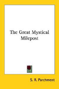 The Great Mystical Milepost