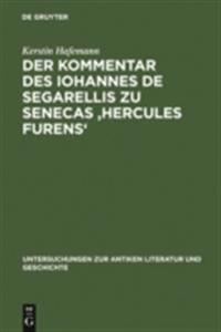 Der Kommentar des Iohannes de Segarellis zu Senecas 'Hercules furens'