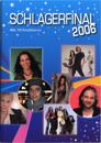 Schlagerfinal 2006 : alla tio finallåtarna