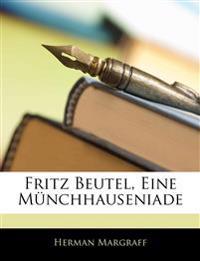Fritz Beutel, Eine M Nchhauseniade