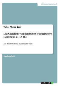 Das Gleichnis Von Den Bosen Weingartnern (Matthaus 21,33-46)
