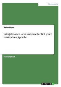 Interjektionen - Ein Universeller Teil Jeder Naturlichen Sprache