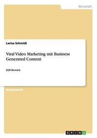 Viral Video Marketing Mit Business Generated Content