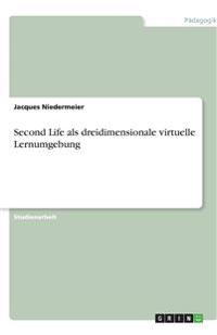 Second Life ALS Dreidimensionale Virtuelle Lernumgebung