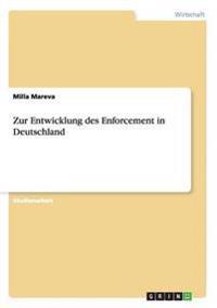Zur Entwicklung Des Enforcement in Deutschland
