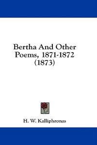 Bertha And Other Poems, 1871-1872 (1873)