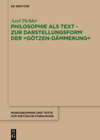Philosophie als Text - Zur Darstellungsform der &quote;Gotzen-Dammerung&quote;