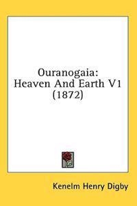 Ouranogaia: Heaven And Earth V1 (1872)