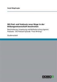 Mit Pod- Und Vodcasts Neue Wege in Der Bildungswissenschaft Beschreiten