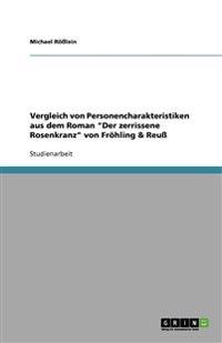 """Vergleich Von Personencharakteristiken Aus Dem Roman """"Der Zerrissene Rosenkranz"""" Von Frohling & Reu"""