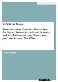 Romeo Und Seine Freunde - Eine Analyse Der Figuren Romeo, Mercutio Und Benvolio in Der Ballett-Inszenierung Romeo Und Julia Von Kenneth MacMillan