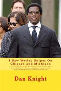 I Saw Wesley Snipes on Chicago and Michigan: I Commended Him on the Documentary He Did on Dr. John Henrick Clark.the Brother Walked Pass Me in a Sting