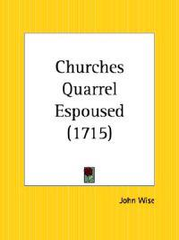 Churches Quarrel Espoused, 1715