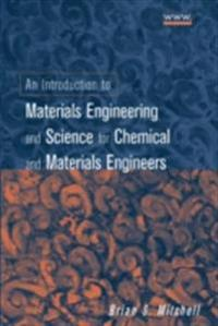 Introduction to Materials Engineering and Science for Chemical and Materials Engineers