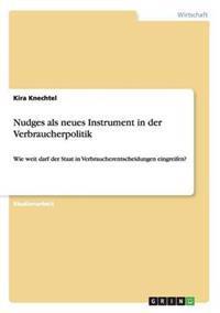 Nudges ALS Neues Instrument in Der Verbraucherpolitik