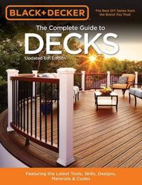 Black & Decker the Complete Guide to Decks