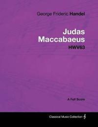 George Frideric Handel - Judas Maccabaeus - Hwv63 - A Full Score