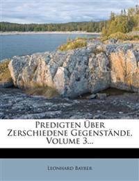Predigten Über Zerschiedene Gegenstände, Volume 3...