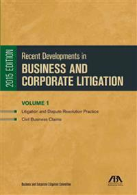 Recent Developments in Business and Corporate Litigation