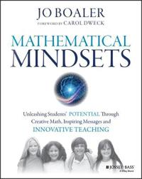 Mathematical Mindsets: Unleashing Students' Potential through Creative Math