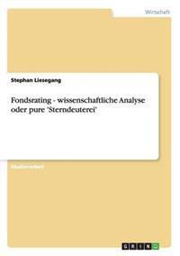 Fondsrating - Wissenschaftliche Analyse Oder Pure 'Sterndeuterei'
