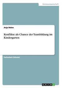 Konflikte ALS Chance Der Teambildung Im Kindergarten